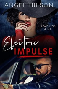 Cover Art for ELECTRIC IMPULSE – Love, Life & Sex by Angel Hilson