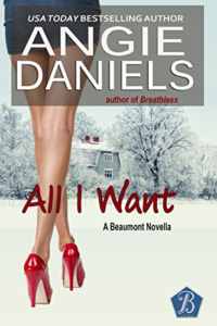 Cover Art for All I Want: A Beaumont Novella (The Beaumonts Book 11) by Angie Daniels