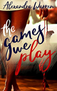 Cover Art for The Games We Play by Alexandra Warren