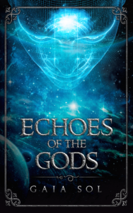 Cover Art for Echoes of the Gods by Gaia Sol