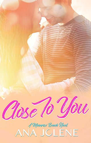 Cover Art for CLOSE TO YOU by Ana Jolene