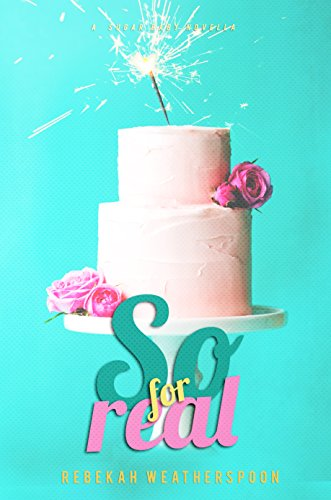 Cover Art for SO FOR REAL by Rebekah Weatherspoon