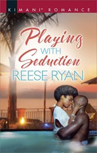 Cover Art for PLAYING WITH SEDUCTION by Reese Ryan