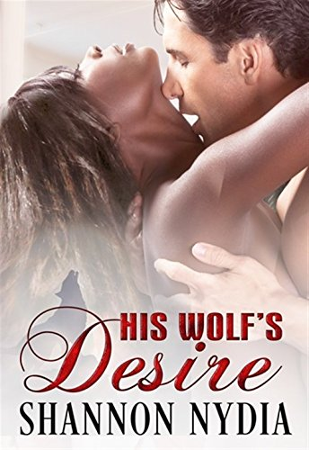 Cover Art for His Wolf's Desire by Shannon Nydia