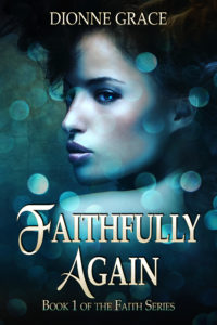 Cover Art for Faithfully Again by Dionne Grace