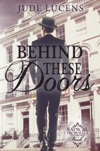 Cover Art for Behind These Doors: Radical Proposals Book 1 by Jude Lucens