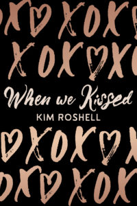 Cover Art for When We Kissed by Kim Roshell