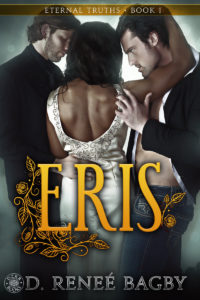 Cover Art for Eris (Eternal Truths 1) by D. Renee Bagby