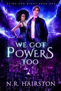 Cover Art for We Got Powers Too by N. R. Hairston