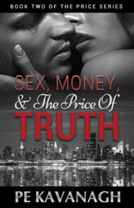 Cover Art for Sex, Money, and the Price of Truth by PE Kavanagh