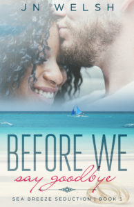 Cover Art for Before We Say Goodbye by JN Welsh