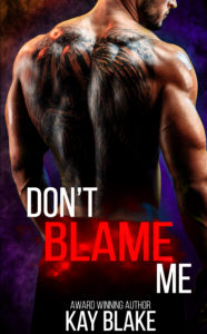 Cover Art for Don't Blame Me by Kay Blake