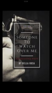 Cover Art for Someone To Watch Over Me: Protecting Hart by Bella Rosa