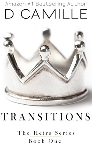 Cover Art for Transitions: The Heirs Prequel (The Heirs Series Book 1) by D. Camille