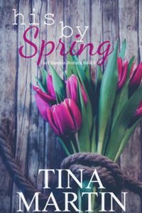 Cover Art for His By Spring: A Champion Sister Novel (The Champion Brothers Book 6) by Tina Martin