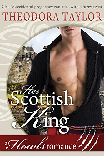Cover Art for Her Scottish King (Howls Romance): Loving World (Scottish Wolves Book 2) by Theodora Taylor