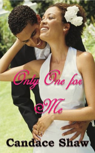 Cover Art for Only One for Me (Arrington Family series Book 3) by Candace Shaw