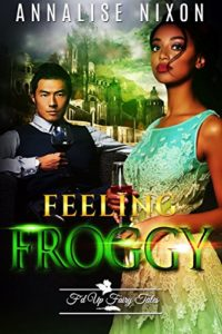 Cover Art for Feeling Froggy: F'd Up Fairy Tale (F'd Up Fairytales Book 0) by Annalise Nixon