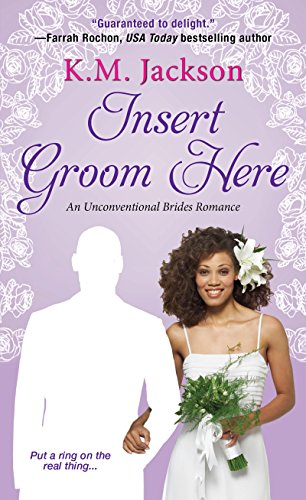 Cover Art for Insert Groom Here (Unconventional Brides Romance) by K.M. Jackson