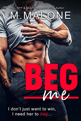Cover Art for Beg Me (A Standalone Romantic Comedy) by M. Malone