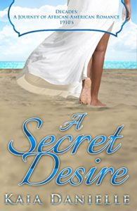Cover Art for A Secret Desire (Decades: A Journey of African-American Romance Book 2) by Kaia Danielle