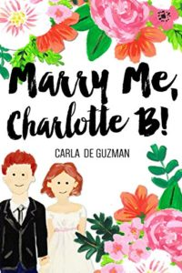 Cover Art for Marry Me, Charlotte B! by Carla de Guzman