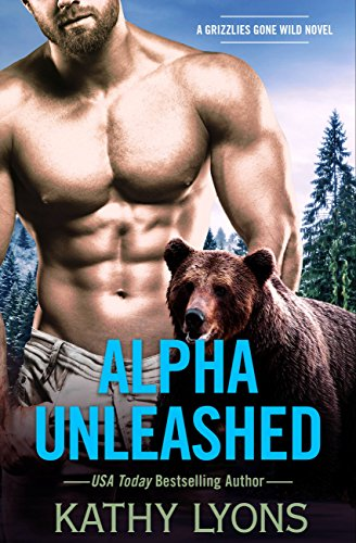 Cover Art for Alpha Unleashed (Grizzlies Gone Wild) by Kathy Lyons