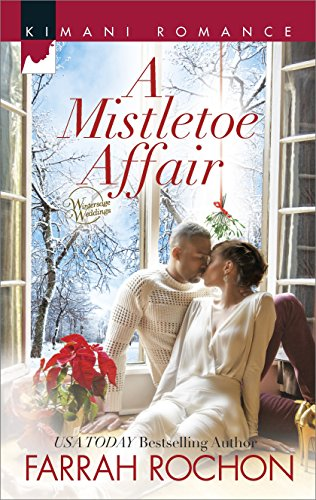 Cover Art for A Mistletoe Affair (Wintersage Weddings Book 2) by Farrah Rochon