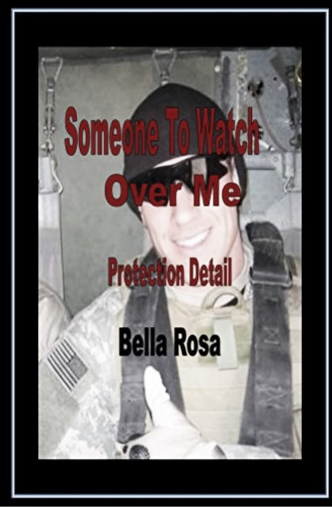 Cover Art for Some One To Watch Over Me: Protection Detail by Bella Rosa