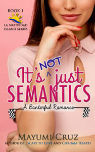Cover Art for It's Not Just Semantics: A Banterful Romance by Mayumi Cruz