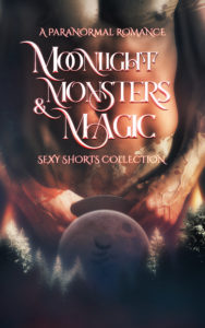 Cover Art for Moonlight, Monsters and Magic by Zara M, Sera, Lucinda Baily, Taíno, Cox
