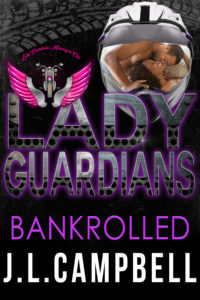 Cover Art for Lady Guardians: Bankrolled by J.L. Campbell
