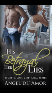 Cover Art for His Betrayal Her Lies by Angel de' Amor