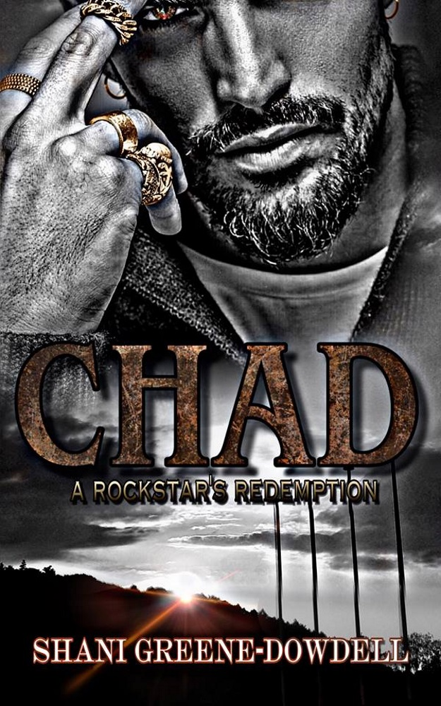 Cover Art for Chad: A Rockstar's Redemption by Shani Greene-Dowdell