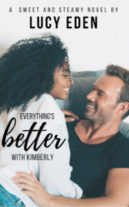 Cover Art for Everything's Better With Kimberly by Lucy Eden
