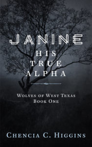 Cover Art for Janine: His True Alpha by Chencia C. Higgins