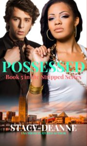 Cover Art for Possessed (Book 5 in the Stripped Series) by Stacy-Deanne