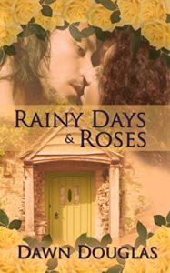 Cover Art for Rainy Days and Roses by Dawn Douglas