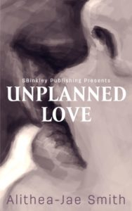 Cover Art for Unplanned Love by Alithea-Jae Smith