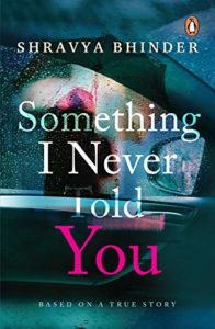 Cover Art for Something I Never Told You by Shravya Bhinder