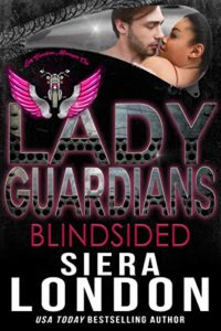 Cover Art for Lady Guardians: Blindsided by Siera London