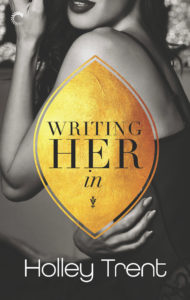 Cover Art for Writing Her In by Holley Trent