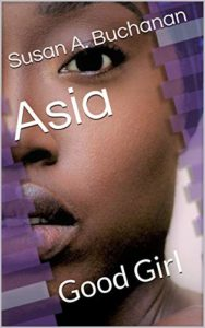 Cover Art for Asia: Good Girl by Susan A.  Buchanan