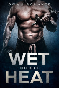 Cover Art for Wet Heat by Keke  Renee