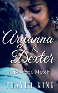 Cover Art for Aryanna and Dexter: A Bioexpa Match by Thayer King