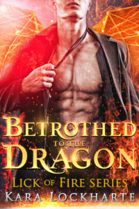 Cover Art for Betrothed to the Dragon by Kara Lockharte