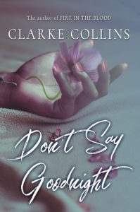 Cover Art for Don't Say Goodnight by Clarke Collins