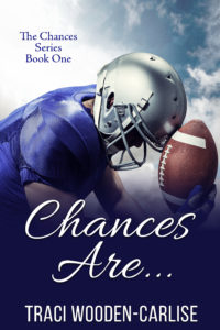 Cover Art for Chances Are…(The Chances series) by Traci Wooden-Carlisle