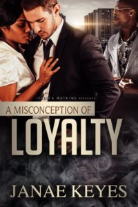 Cover Art for A Misconception of Loyalty by Janae Keyes