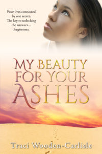 Cover Art for My Beauty For Your Ashes by Traci  Wooden-Carlisle